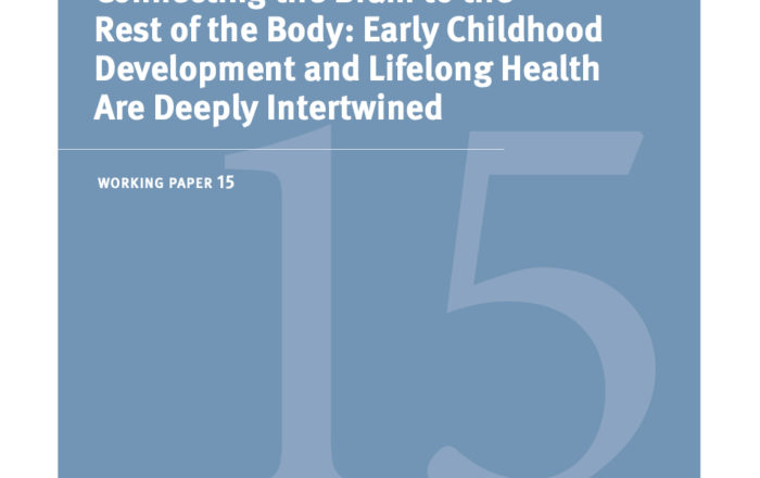 """Cover image of working paper 15, """"Connecting the Brain to the Rest of the Body: Early Childhood Development and Lifelong Health Are Deeply Intertwined"""""""