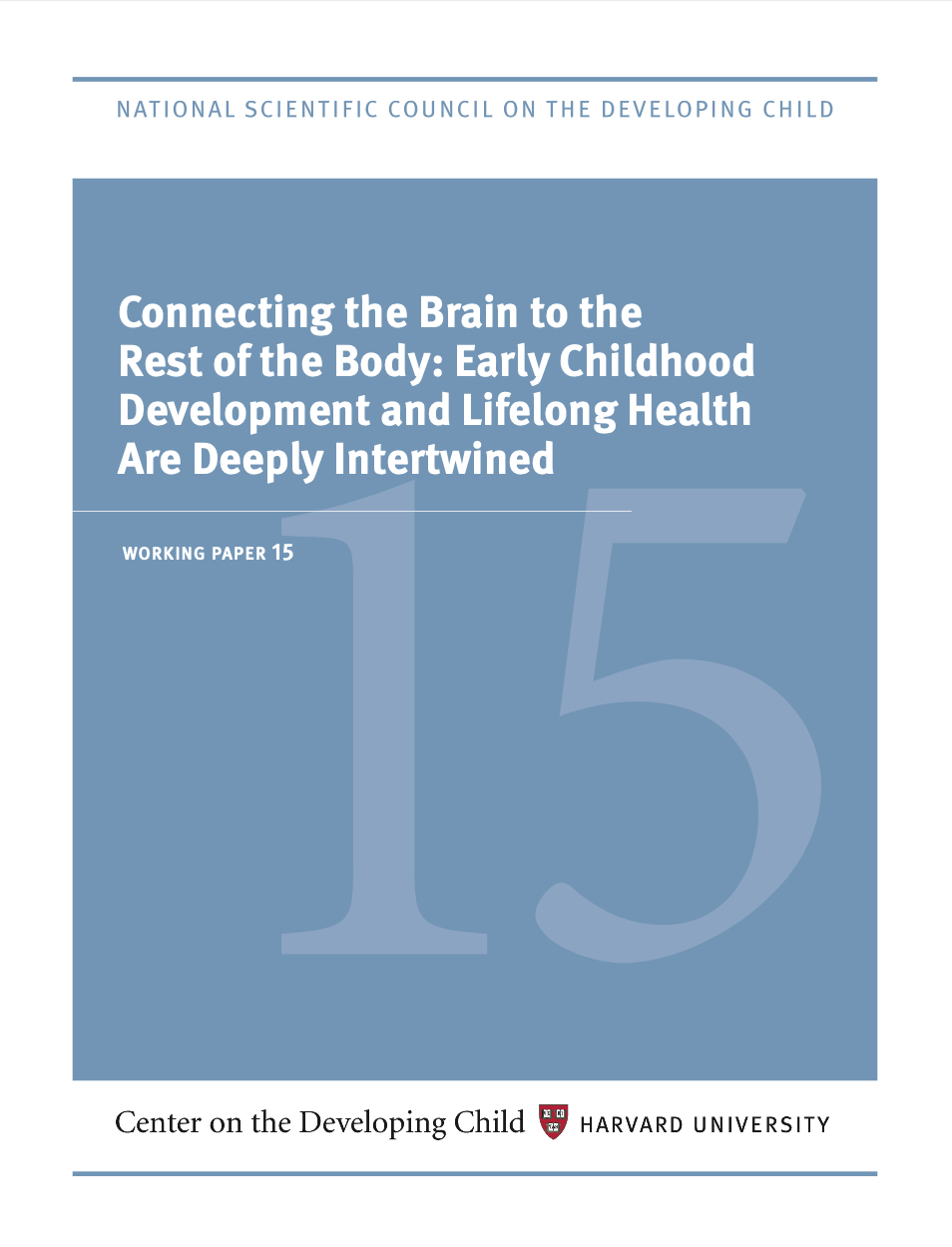 "Cover image of working paper 15, ""Connecting the Brain to the Rest of the Body: Early Childhood Development and Lifelong Health Are Deeply Intertwined"""